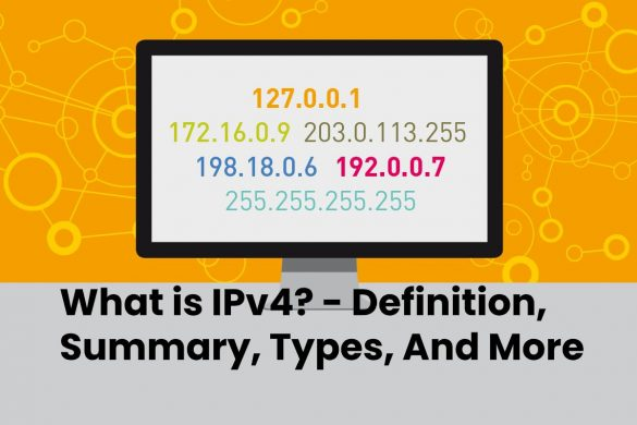 What is IPv4? - Definition, Summary, Types, And More