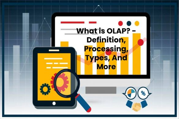What is OLAP? - Definition, Processing, Types, And More