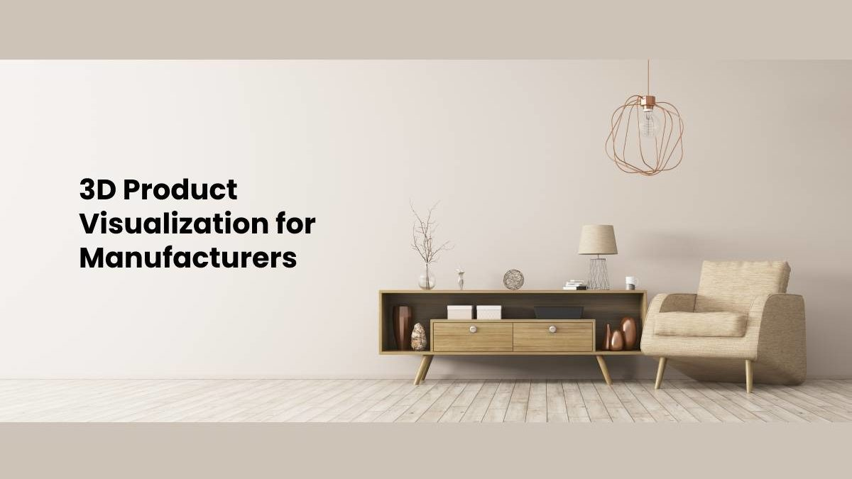 3D Product Visualization for Manufacturers
