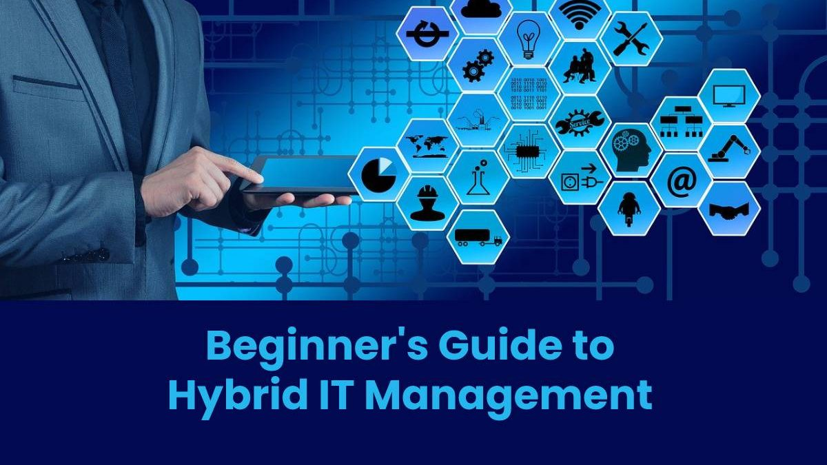 Beginner's Guide to Hybrid IT Management