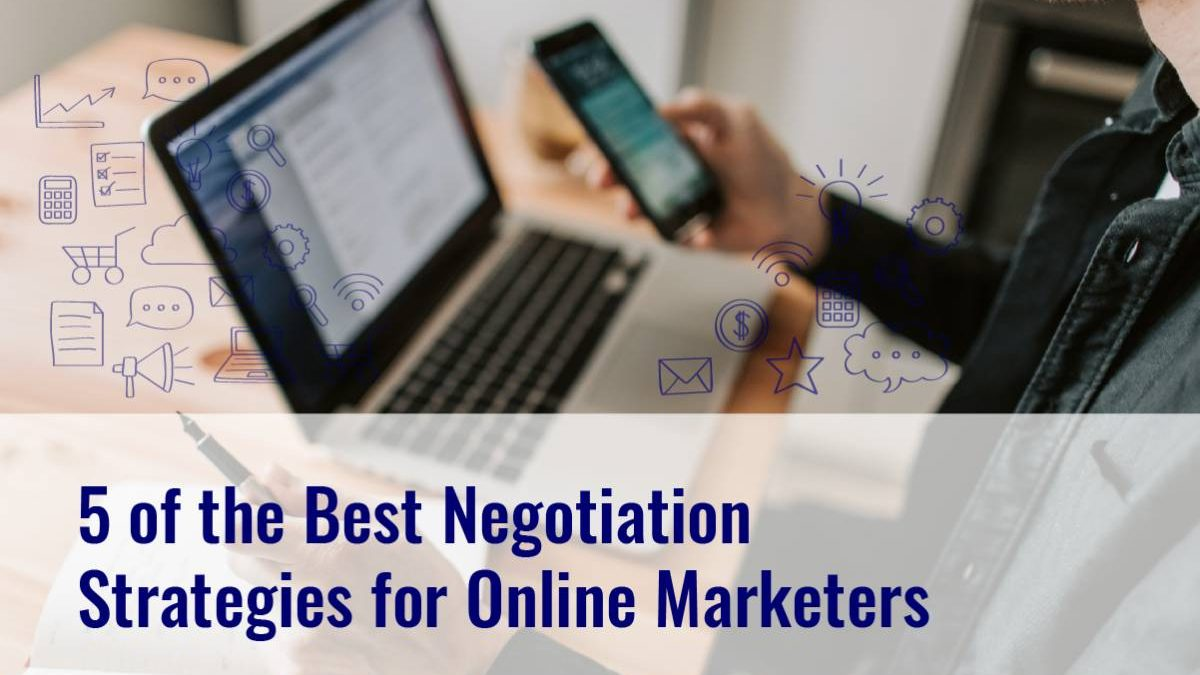 5 of the Best Negotiation Strategies for Online Marketers