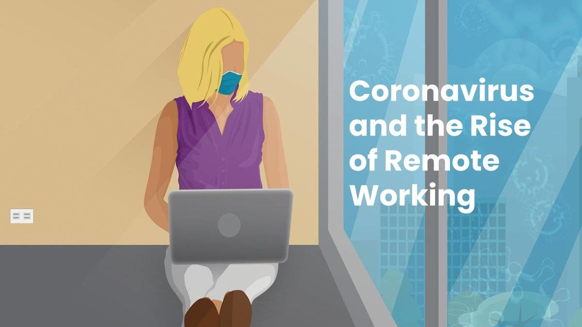 Coronavirus and the Rise of Remote Working