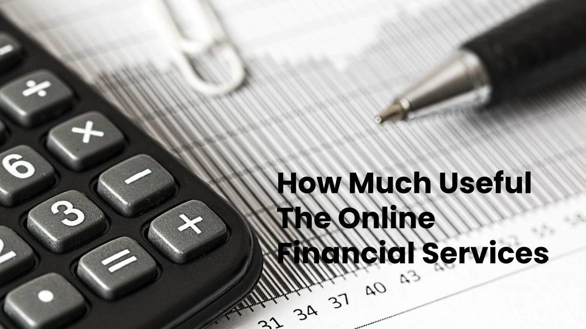 How Much Useful The Online Financial Services