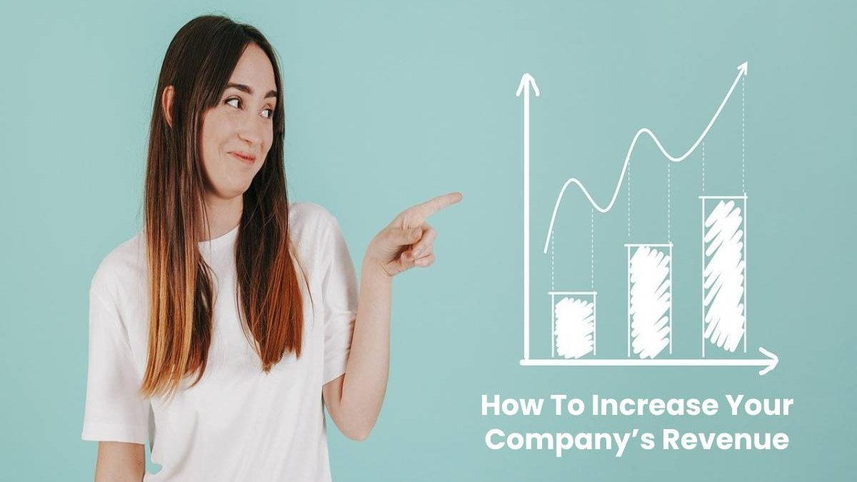 How To Increase Your Company's Revenue