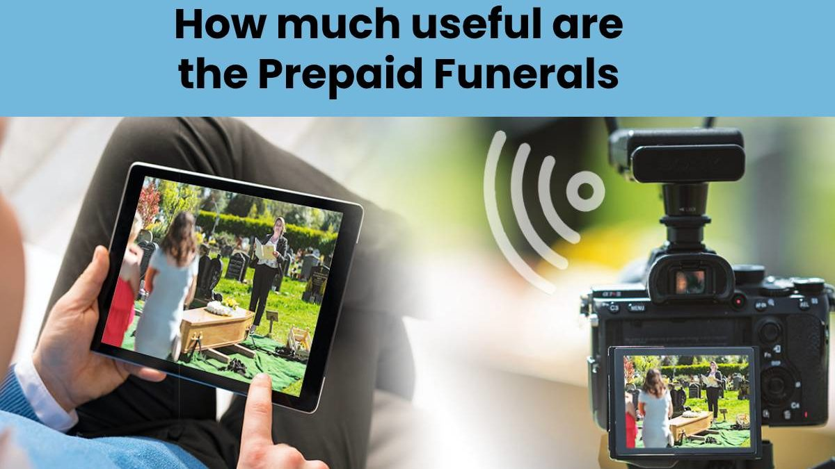 How much useful are the Prepaid Funerals