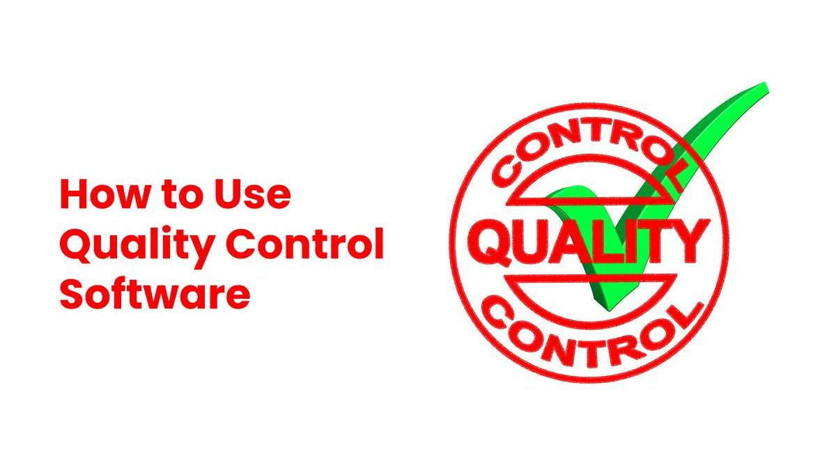 The Pros and Cons of Quality Control Software