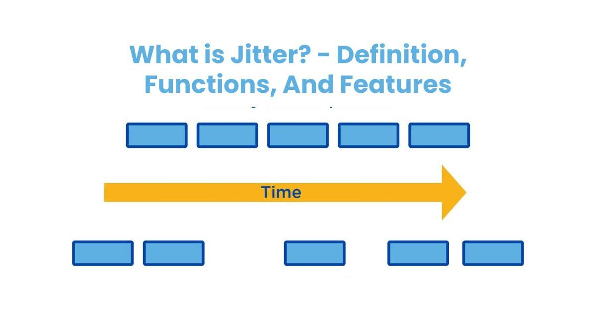 What is Jitter? – Definition, Functions, And Features