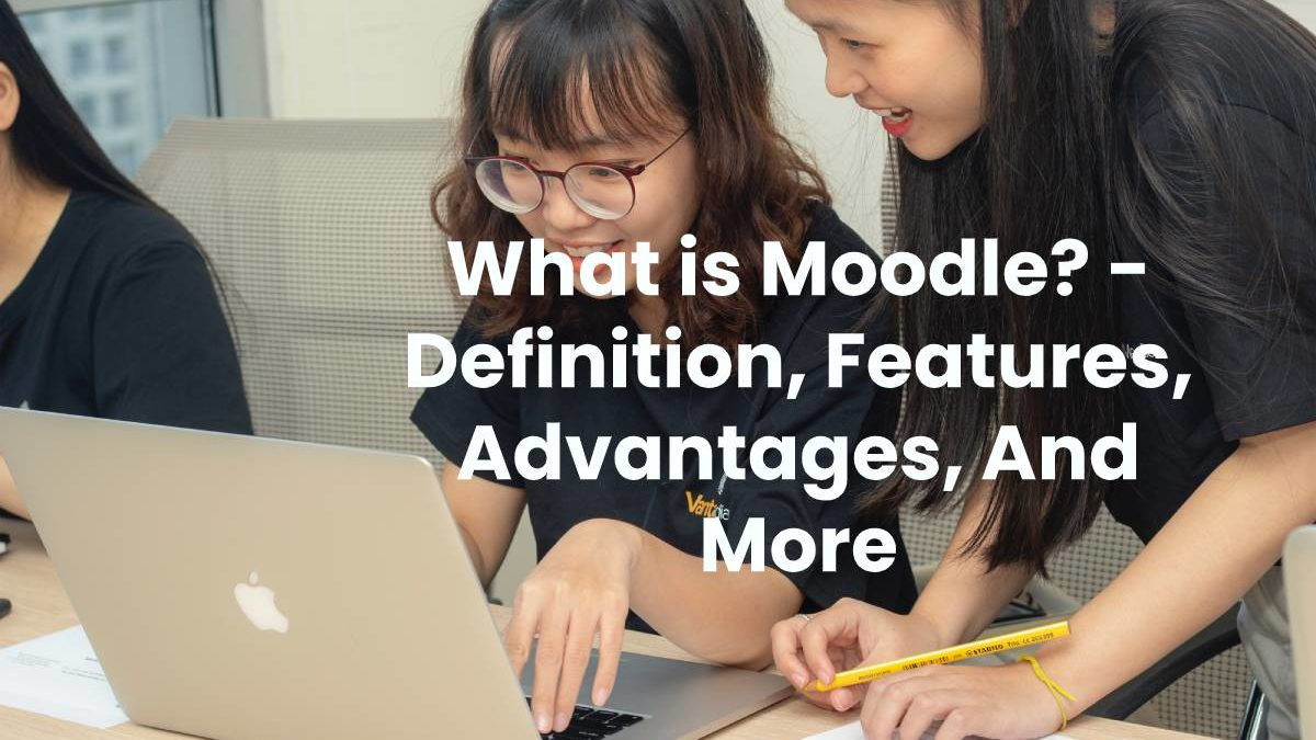 What is Moodle? – Definition, Features, Advantages, And More