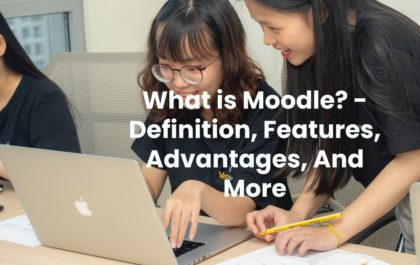 What is Moodle? - Definition, Features, Advantages, And More