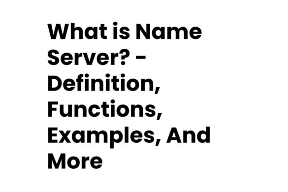 What is Name Server? - Definition, Functions, Examples, And More