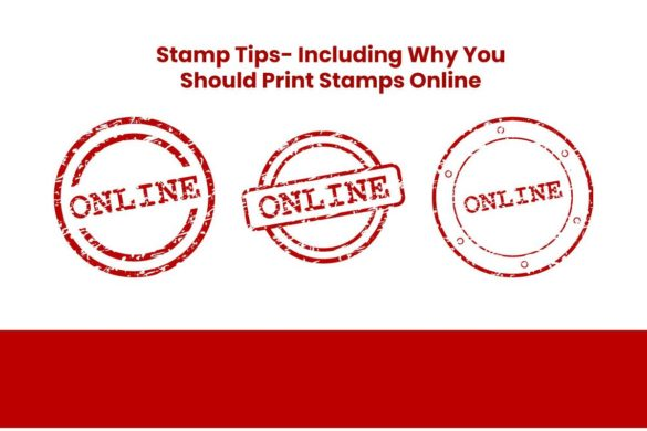 Stamp Tips- Including Why You Should Print Stamps Online
