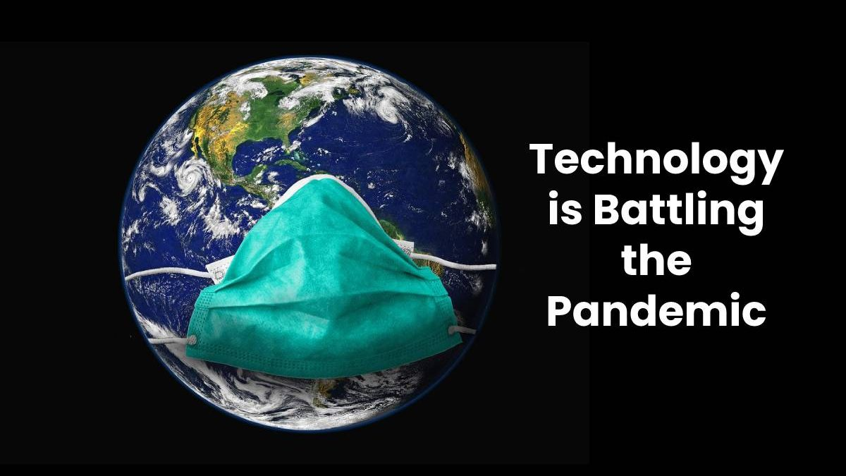 Technology is Battling the Pandemic