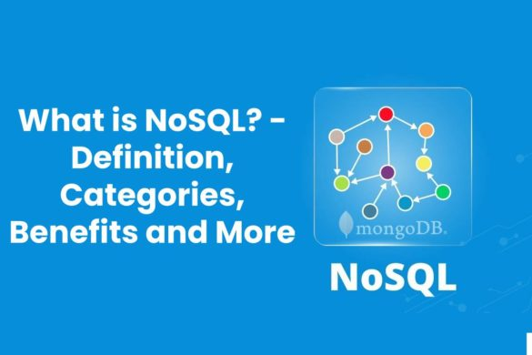 What is NoSQL? - Definition, Categories, Benefits, And More