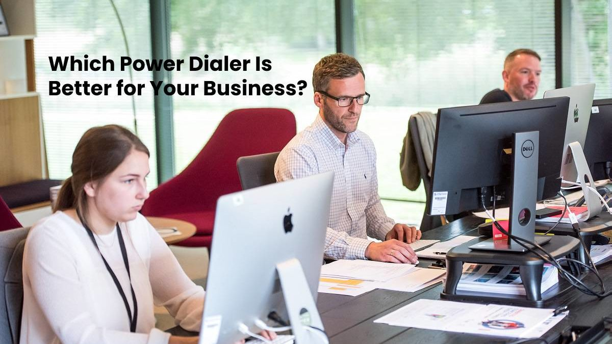 Which Power Dialer Is Better for Your Business?