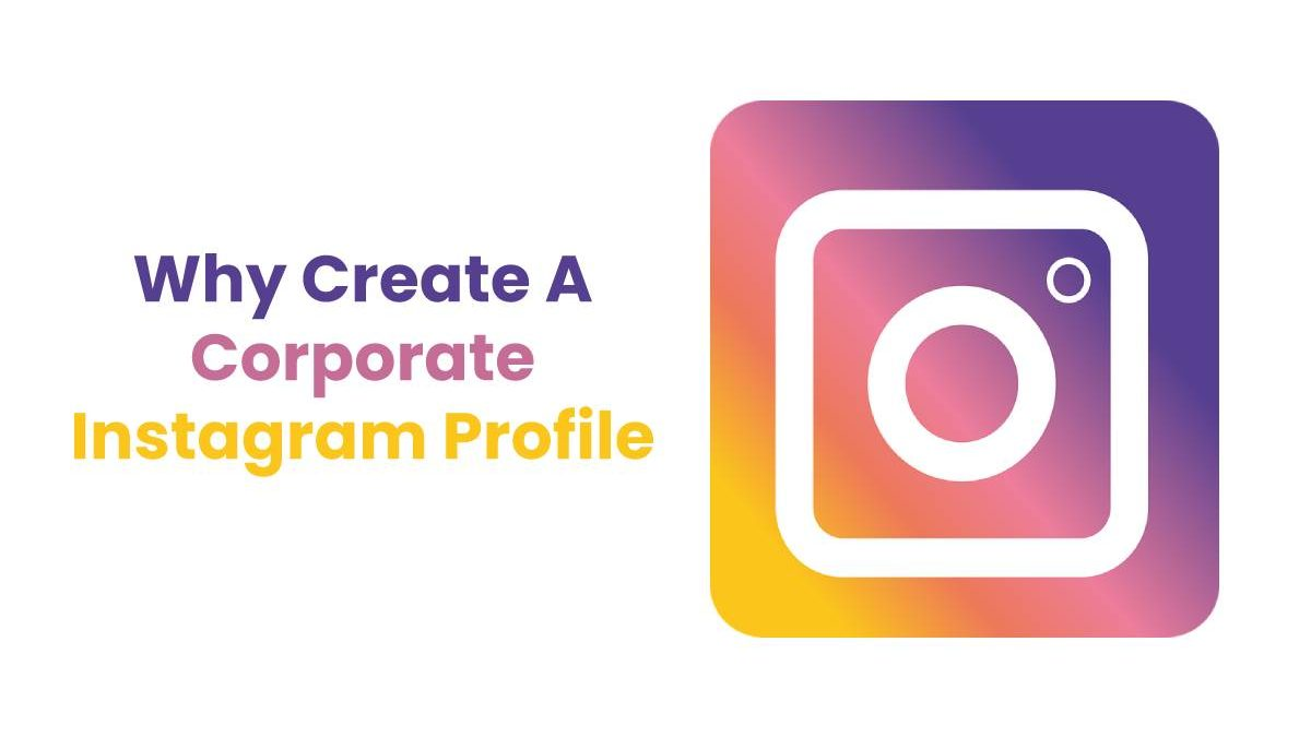 Why Create A Corporate Instagram Profile