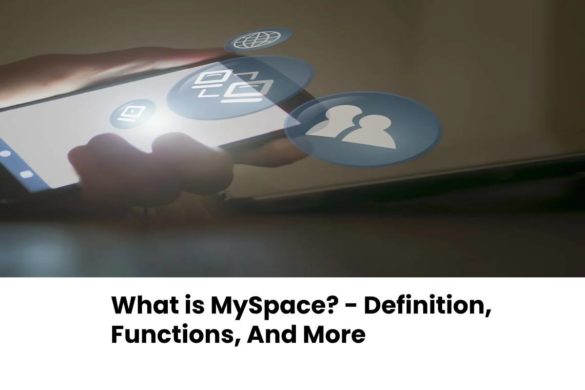 What is MySpace? - Definition, Functions, And More
