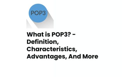 What is POP3? - Definition, Characteristics, Advantages, And More
