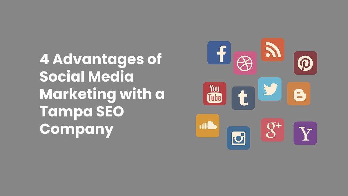 4 Advantages of Social Media Marketing with a Tampa SEO Company