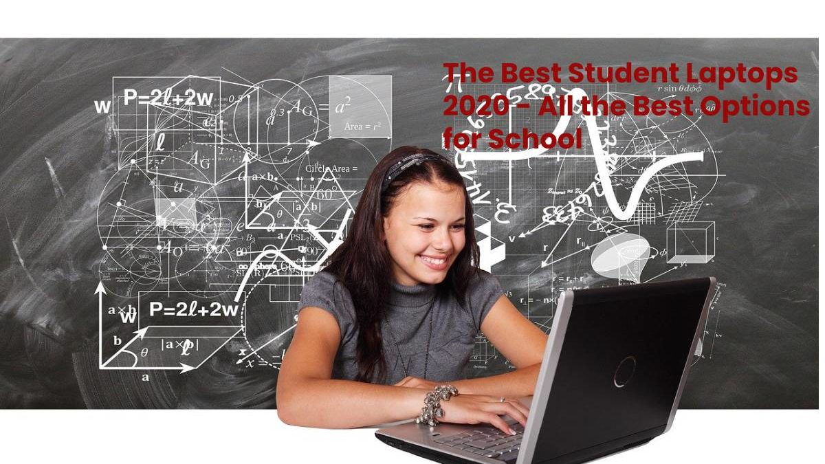 The Best Student Laptops 2020: All the Best Options for School