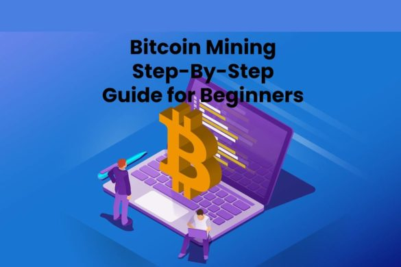 Bitcoin Mining Step-By-Step Guide for Beginners
