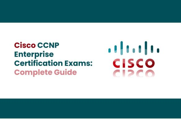 Cisco CCNP Enterprise Certification Exams