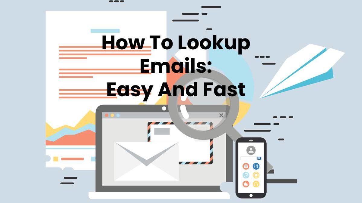 How To Lookup Emails: Easy And Fast
