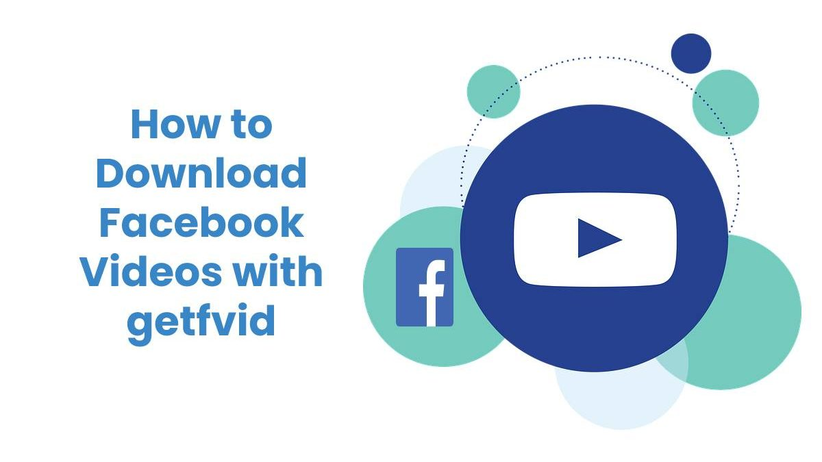 How to Download Facebook Videos with getfvid