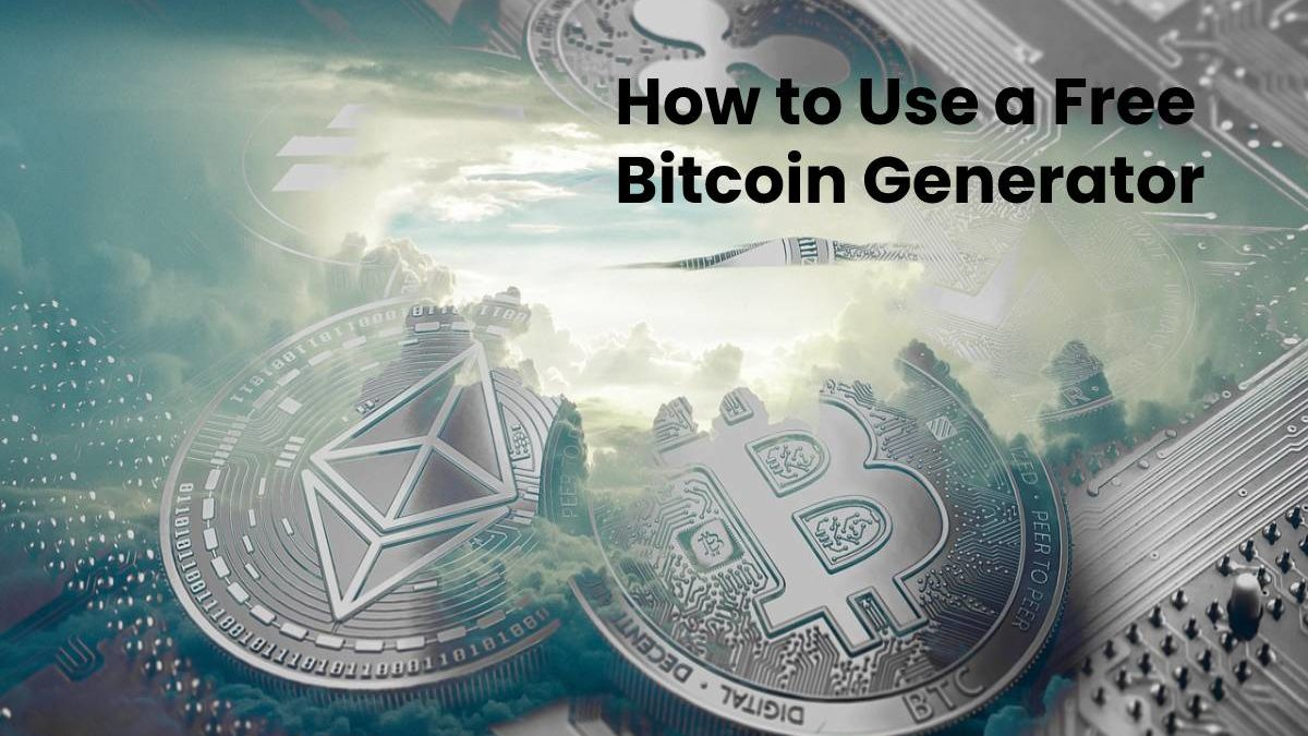 How to Use a Free Bitcoin Generator