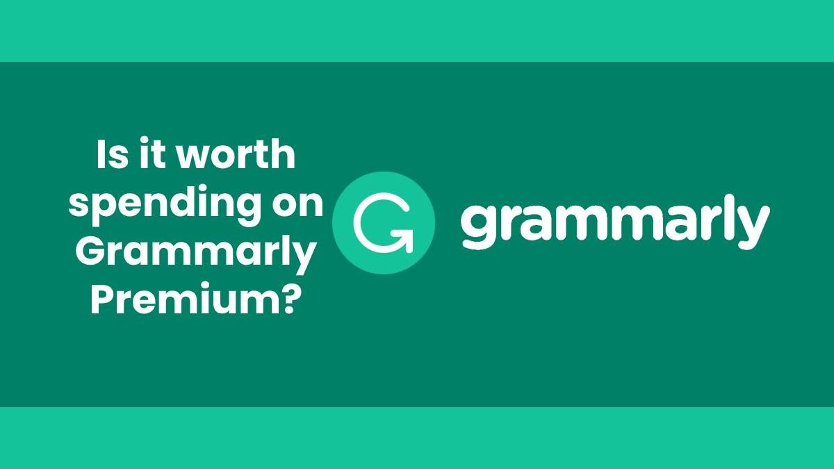 Is it worth spending on Grammarly Premium?
