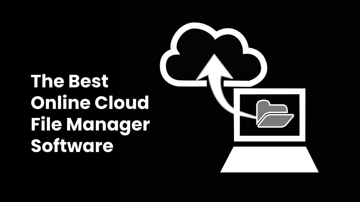 The Best Online Cloud File Manager