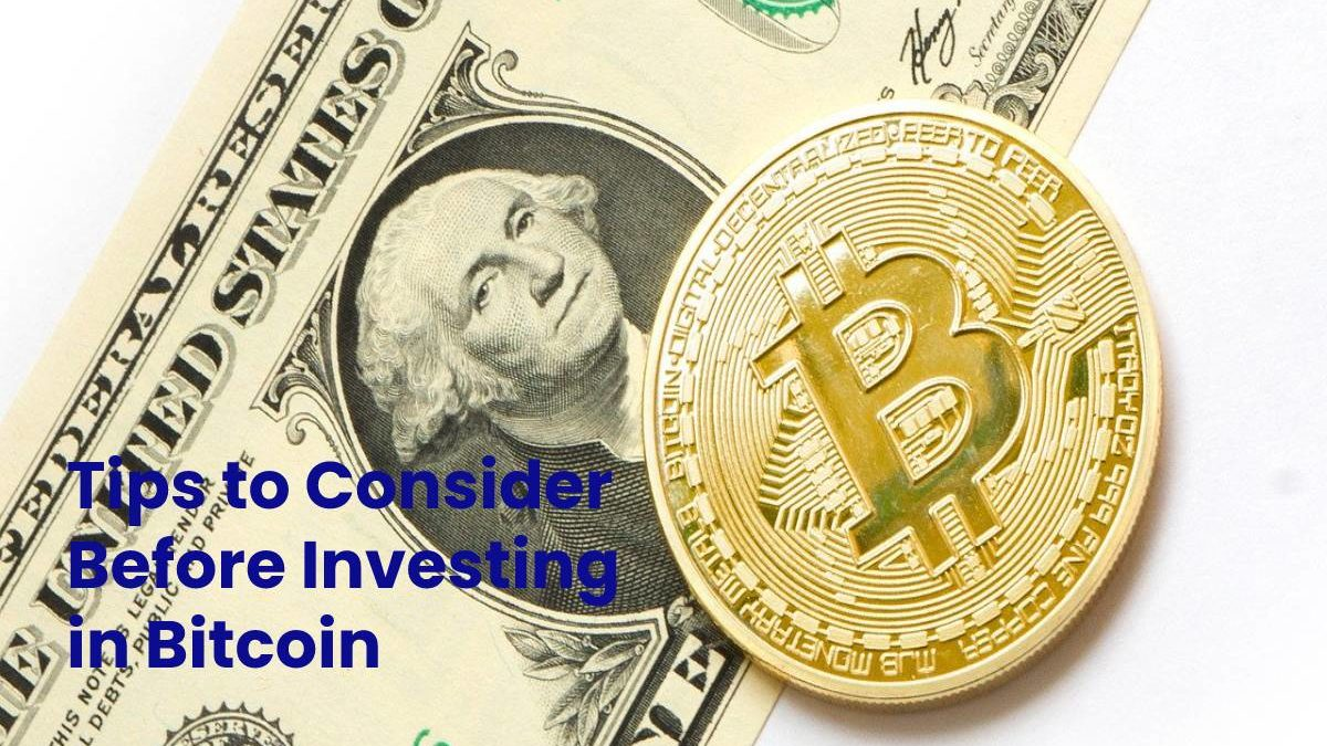 5 Tips to Consider Before Investing in Bitcoin