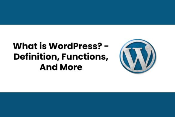 What is WordPress? - Definition, Functions, And More - CTR