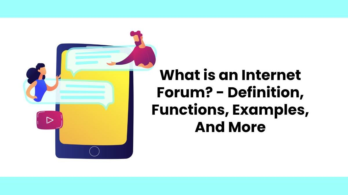What is an Internet Forum? - Definition, Functions ...