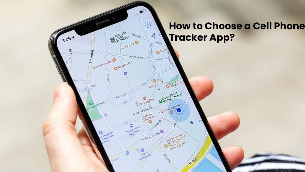 How to Choose a Cell Phone Tracker App?