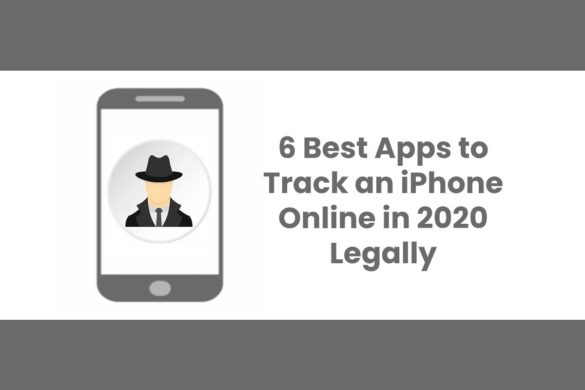 6 Best Apps to Track an iPhone Online in 2020 Legally
