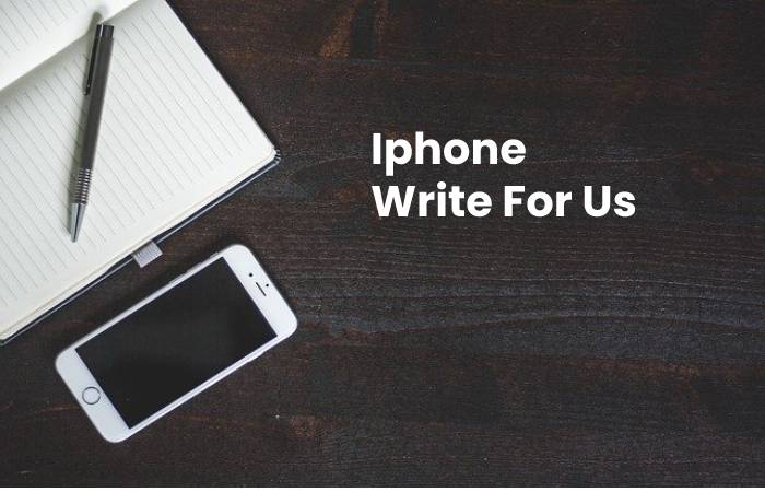 Iphone Write For Us
