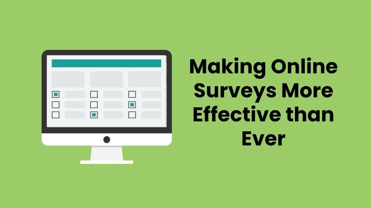 Making Online Surveys More Effective than Ever