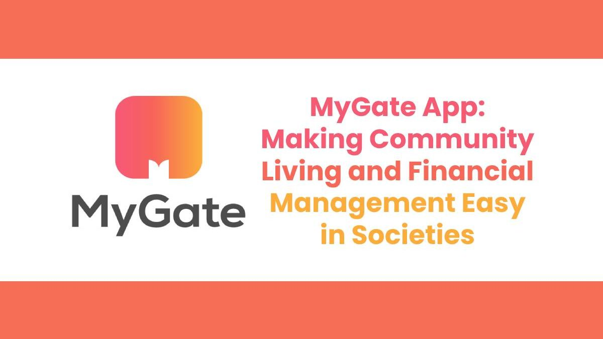 MyGate App: Making Community Living and Financial Management Easy in Societies