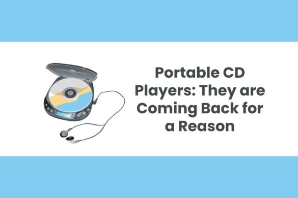Portable CD Players: They are Coming Back for a Reason