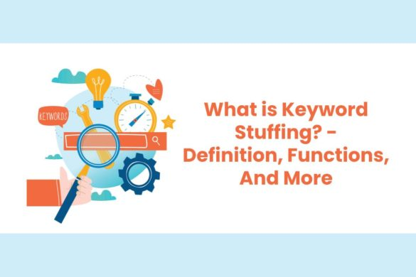 What is Keyword Stuffing? - Definition, Functions, And More
