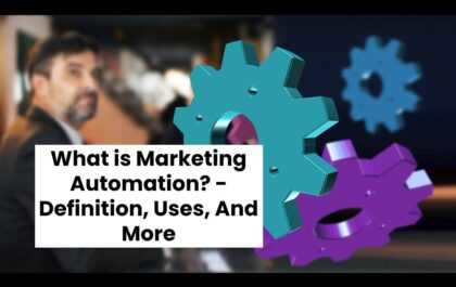 What is Marketing Automation? - Definition, Uses, And More