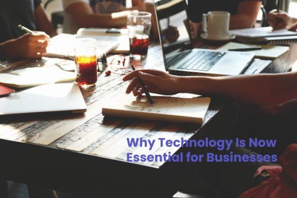 Why Technology Is Now Essential for Businesses