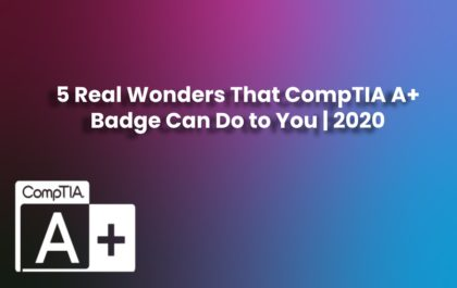 image result for 5 Real Wonders That CompTIA A+ Badge Can Do to You