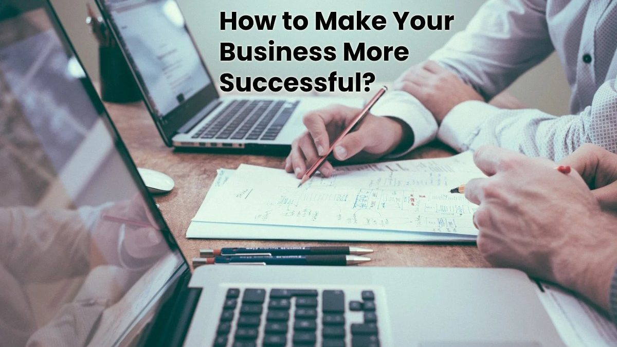 How to Make Your Business More Successful? [2020]