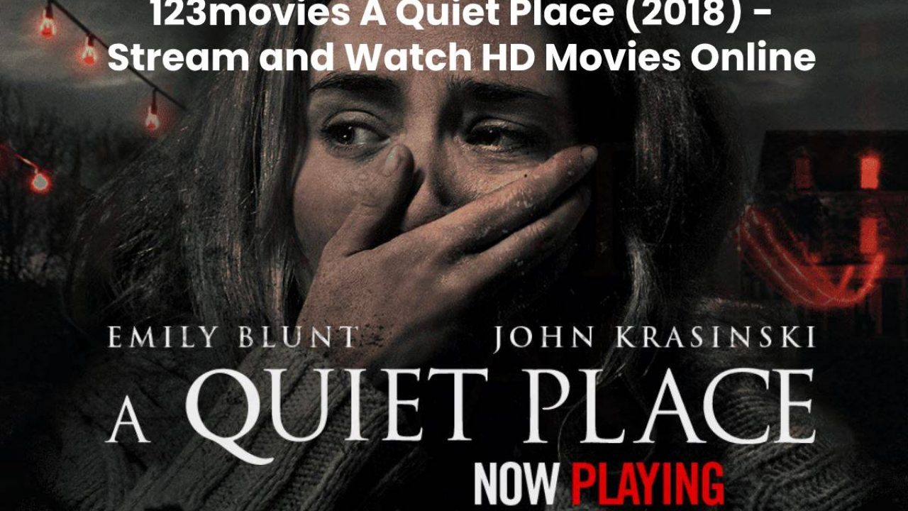 123movies A Quiet Place 2018 Stream And Watch Hd Movies Online