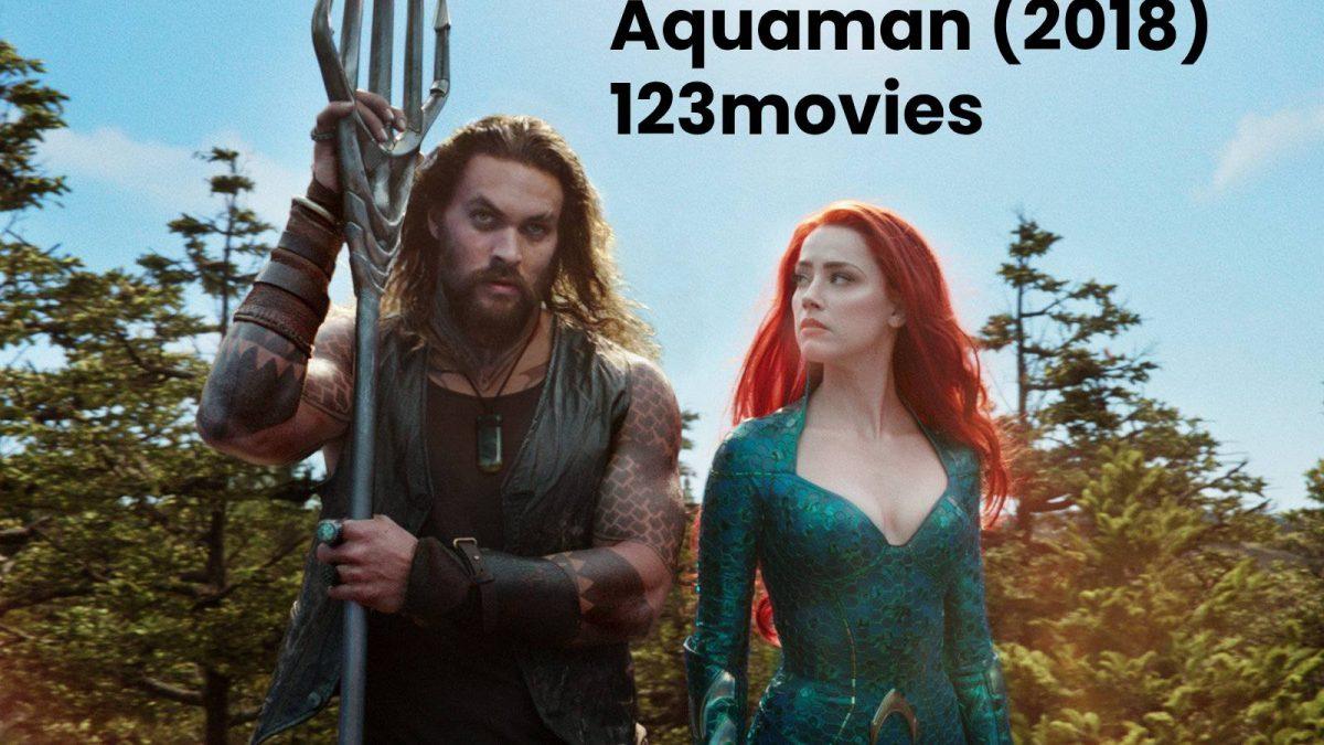 Aquaman (2018) 123movies Full Movie-Full Movie – Watch Online HD Free