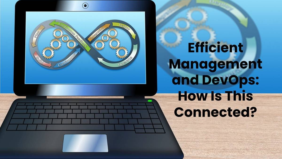 Efficient Management and DevOps: How Is This Connected?