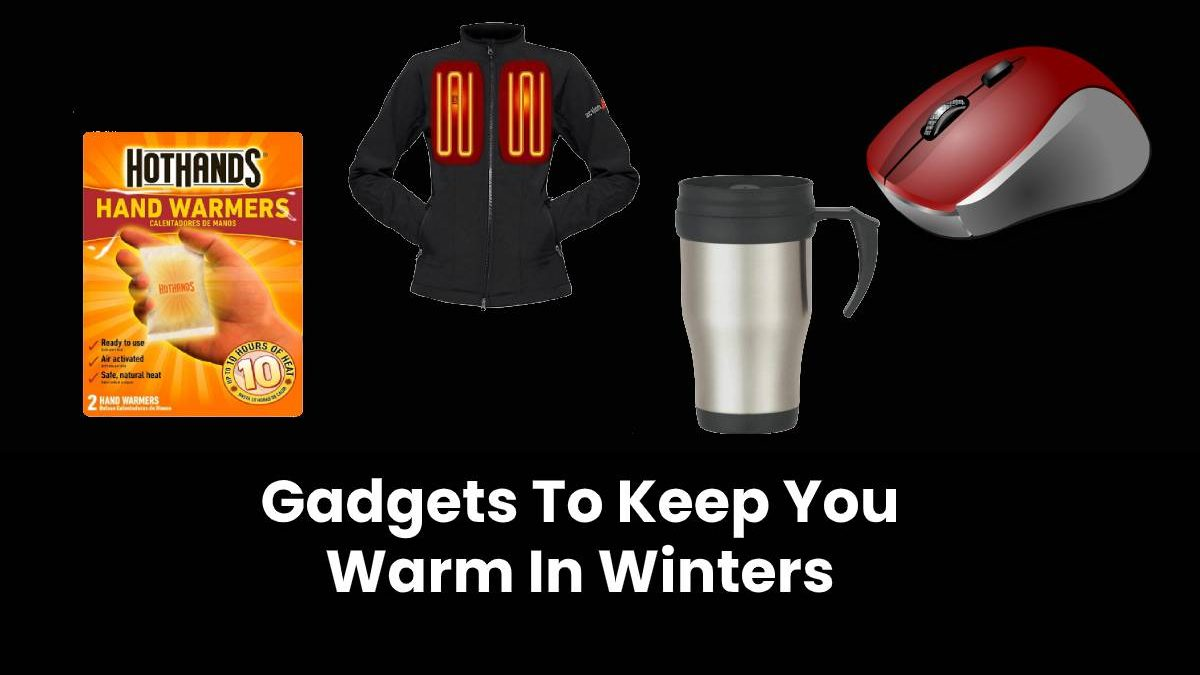 Gadgets To Keep You Warm In Winters