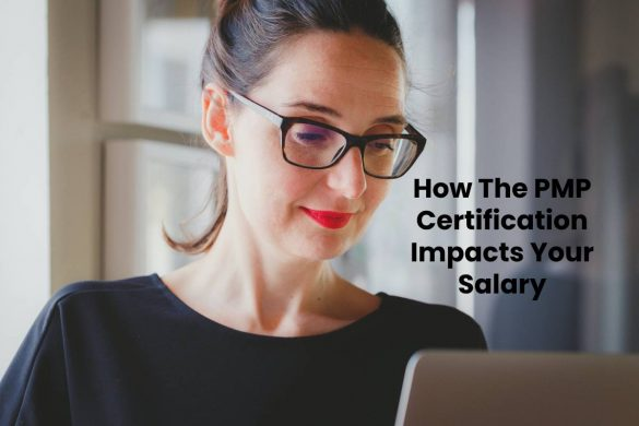 How The PMP Certification Impacts Your Salary