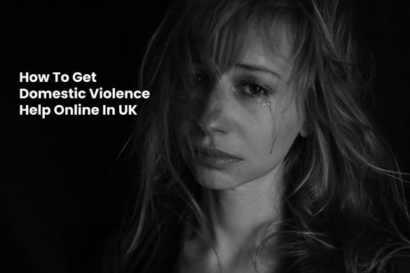 How To Get Domestic Violence Help Online In UK